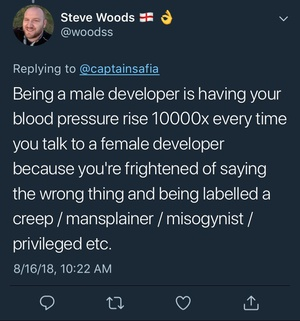 RT if you're a male dev and can v.easily talk to female devs without worrying about being creepy or misogynistic. 🙋♂️